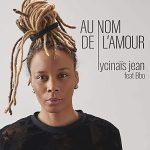 LYCINAÏS JEAN - AU NOM DE L'AMOUR